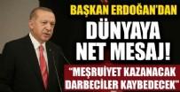 KÖRFEZ - Başkan Erdoğan: Libya'da meşruiyet kazanacak, darbeciler kaybedecektir