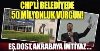 TEOMAN - CHP'li belediyede 50 milyonluk vurgun!
