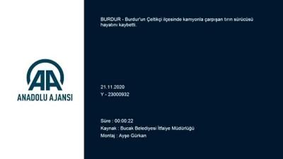 Burdur'da Tırla Kamyon Çarpıştı Açıklaması 1 Ölü