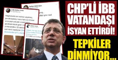 CHP'li İBB vatandaşı isyan ettirdi!