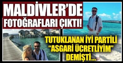 Tutuklanan İyi Partili 'Asgari ücretliyim' demişti... Maldivler'de fotoğrafı çıktı!