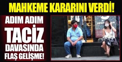 Taksim'deki adım adım taciz olayında flaş gelişme: Mahkeme kararını verdi!