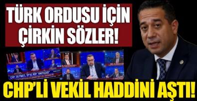 Türk ordusu için çirkin sözler! CHP'li vekil haddini aştı!