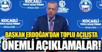 KOCAELISPOR - Başkan Erdoğan'dan toplu açılış töreninde önemli açıklamalar!