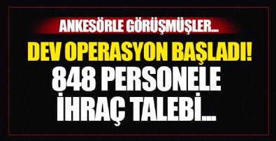 848 personele ihraç talebi! 82 şüpheli hakkında gözaltı kararı