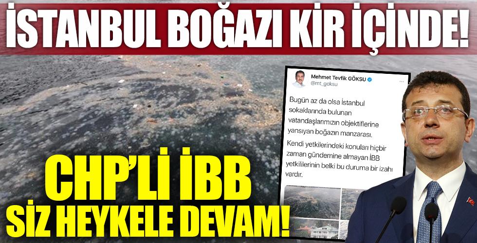 İstanbul Boğazı kir içinde! CHP'li İBB siz heykele devam!
