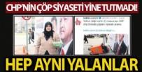 MEHMET YıLMAZ - CHP'nin de sık sık kullandığı 'Çöp' siyaseti yine tutmadı