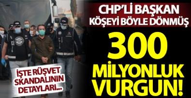 CHP'li belediyedeki rüşvet skandalının detayları ortaya çıktı! Usulsüz ruhsatlarla 300 milyon liralık yolsuzluk