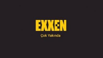 Exxen'in aylık ücreti belli oldu!