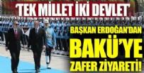 HAYDAR ALİYEV - Başkan Erdoğan'dan Bakü'ye zafer ziyareti!