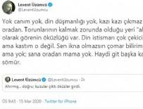 LEVENT ÜZÜMCÜ - Levent Üzümcü'den hadsiz sözler!