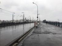 GALATA KÖPRÜSÜ - Yasağa Uyan İstanbullular Evde Kaldı