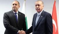 BULGARİSTAN CUMHURBAŞKANI - Erdoğan, Bulgaristan Cumhurbaşkanı ile görüştü
