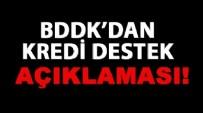 BANKACıLıK DÜZENLEME VE DENETLEME KURUMU - BDDK'dan kredi destek programı açıklaması!