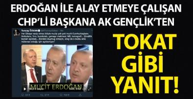 Erdoğan ile alay etmeye çalışan Tuncay Özkan'a tokat gibi tweetler!