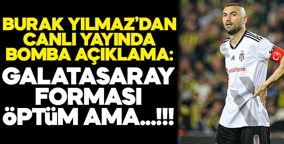Burak Yılmaz canlı yayında açıkladı: Galatasaray forması öptüm ama...!!!