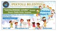 SİNAN ASLAN - İpekyolu Belediyesinden 'Hayalimdeki Çevre' Konulu Resim Yarışması