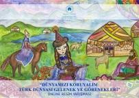 TÜRK DÜNYASI - Uluslararası Türk Kültür Ve Mirası Vakfı'ndan Resim Yarışması