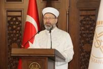 BAYRAM NAMAZI - Diyanet İşleri Başkanı Erbaş bayram namazı için mesaj yayınladı