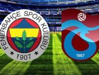 ZIRAAT TÜRKIYE KUPASı - Tranbzonspor finale koşuyor! (CANLI)