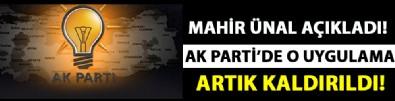 Mahir Ünal biraz önce duyurdu! AK Parti'de o uygulama sona erdi