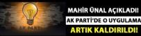 FARKıNDALıK - Mahir Ünal biraz önce duyurdu! AK Parti'de o uygulama sona erdi