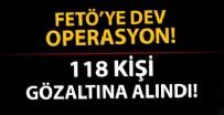 HAVA KUVVETLERİ KOMUTANLIĞI - Dev FETÖ operasyonu! 118 kişi hakkında gözaltı kararı