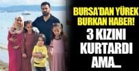 SAĞANAK YAĞIŞ - Bursa'daki sel felaketinde kahreden detay: Koronadan kaçıp sele yakalandılar!