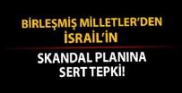 MICHELLE BACHELET - BM'den İsrail'in ilhak planına tepki! 'Yasa dışı'