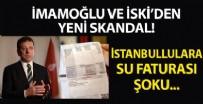 SU FATURASI - İmamoğlu ve İSKİ'ye tepki yağdı! İstanbullulara su faturası şoku