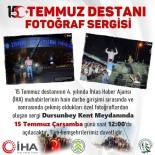 İHA'nın 15 Temmuz Fotoğraf Sergisi Dursunbey'de Açılacak