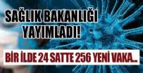 BATı KARADENIZ - Sağlık Bakanlığı yayımladı! Bir ilde 24 saatte 256 yeni vaka...