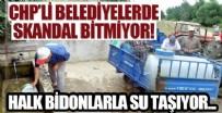 KANALİZASYON - CHP'li Malkara belediyesinde halk traktör ve araçlarla su taşıyor! 10 gündür susuzlar