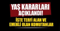 KARA KUVVETLERİ KOMUTANI - YAŞ kararları açıklandı! İşte terfi alan ve emekli olan komutanlar...
