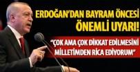 İSLAM - Cumhurbaşkanı Erdoğan'dan kurban bayramı öncesi önemli uyarı