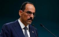 EMPOZE - Cumhurbaşkanlığı Sözcüsü İbrahim Kalın'dan flaş açıklamalar!