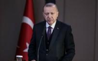 AÇILIŞ TÖRENİ - Başkan Erdoğan'dan flaş açıklamalar...