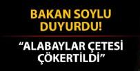 NARKOTIK - Bakan Soylu duyurdu! Alabaylar Çetesi çökertildi