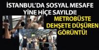 ZINCIRLIKUYU - İstanbul'da yine koronavirüs hiçe sayıldı! Metrobüsteki görüntüler şaşkına çevirdi