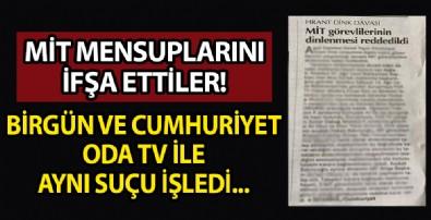 Birgün ve Cumhuriyet de ODA TV ile aynı suçu işledi! MİT mensuplarını ifşa ettiler
