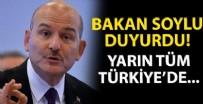 SÜLEYMAN SOYLU - Bakan Soylu duyurdu: Yarın Tüm Türkiye'de...