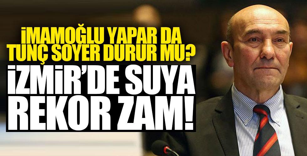 İzmir'de suya rekor zam!