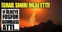 SAVUNMA BAKANI - İsrail savaşla tehdit ettiği ülkeye fosfor bombası attı!