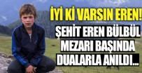 JANDARMA ASTSUBAY - Şehit Eren Bülbül, mezarı başında dualarla anıldı!