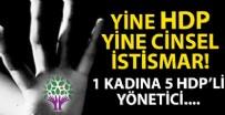 CİNSEL TACİZ - Yine HDP yine cinsel taciz skandalı!