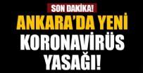İL SAĞLıK MÜDÜRLÜĞÜ - Ankara'da yeni koronavirüs yasağı!