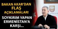 SOYKıRıM - Bakan Akar'dan Azerbaycan mesajı!