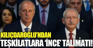 Kılıçdaroğlu'ndan teşkilatlara Muharrem İnce talimatı!