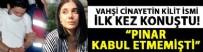 ÜNİVERSİTE ÖĞRENCİSİ - Pınar Gültekin'in arkadaşı Ceren T. ilk kez konuştu!