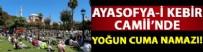 FATİH BELEDİYESİ - Ayasofya-i Kebir Cami-i Şerifi'ndeki cuma namazına yoğun katılım!